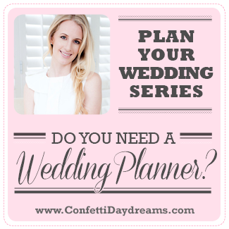 Do You Need a Wedding Planner {Wedding Planning Series}