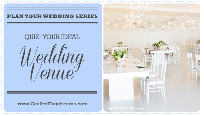 Quiz: Discover Your Wedding Venue Style {Wedding Planning Series Part 7}