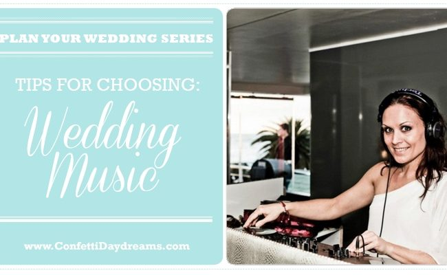 Selecting your Wedding Music {Wedding Planning Series}