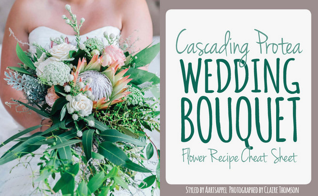 Cascading Protea Wedding Bouquet Recipe {Flower Cheat Sheet}