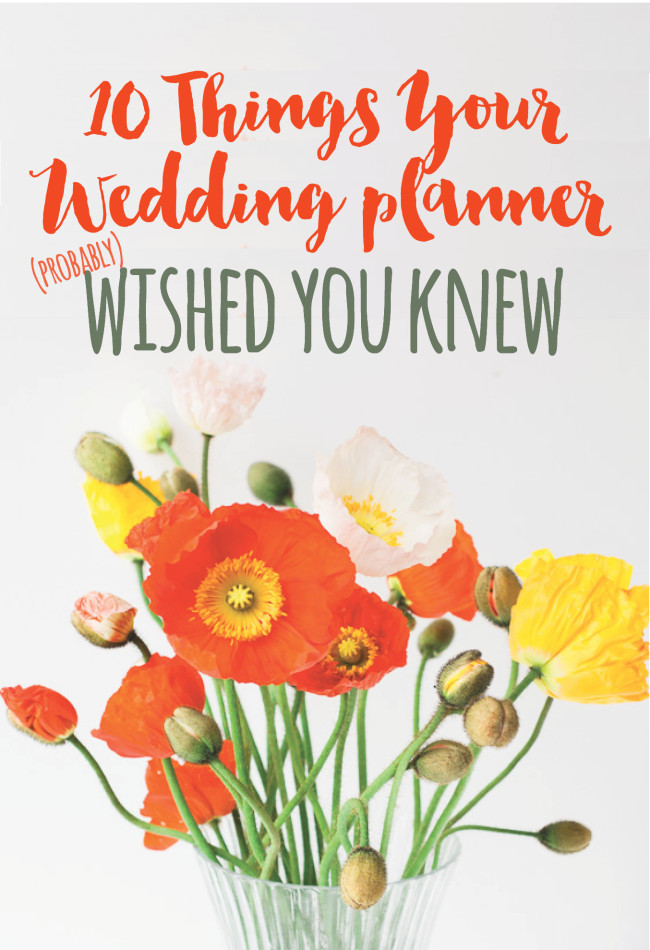 10 things your wedding planner probably wished that you knew