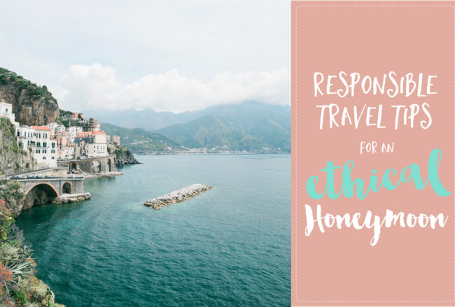 19 Ethical + Responsible Honeymoon Travel Tips for Conscious Vibes