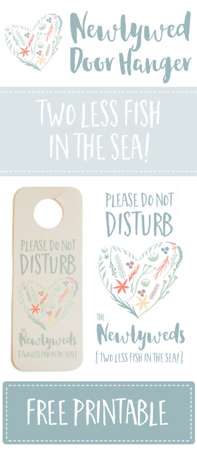 'Two Less Fish In The Sea!' Please Do Not Disturb Newlyweds. Get this fun free Door Hanger Printable for your beach wedding from Confetti Daydreams now: https://www.confettidaydreams.com/not-disturb-newlyweds-door-hanger-free-printable/